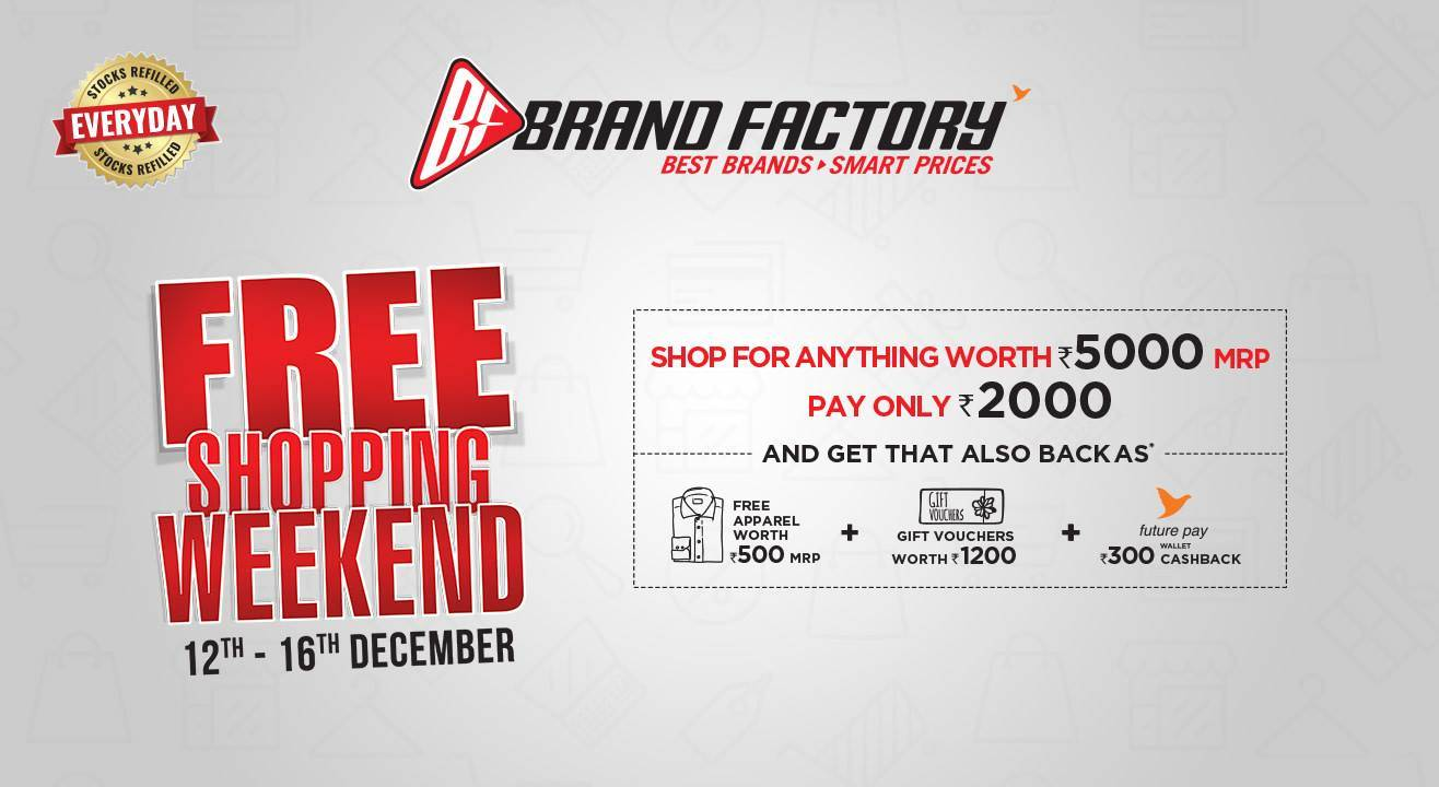 be8a7d14f334 Free Shopping Weekend is back at your nearest Brand Factory store ...