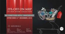 25% off on MRP on the entire Collection at Minawala until 31 December 2012.