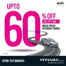 Upto 60% off Mega Sale on over 250 Brands at Viviana Mall - Win a Hyundai Verna!
